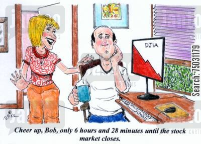 day traders cartoon humor: 'Cheer up, Bob, only 6 hours and 28 minutes until the stock market closes.'