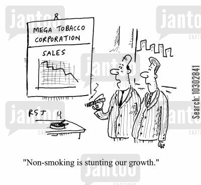 non cartoon humor: 'Non-smoking is stunting our growth.'