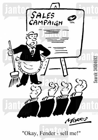 sales campaign cartoon humor: Sales Campaign - Ok, Fender - sell me!