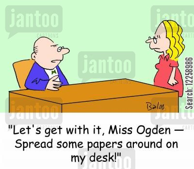 looking busy cartoon humor: 'Let's get with it, Miss Ogden -- Spread some papers around on my desk!'