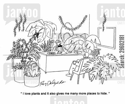 pot plants cartoon humor: 'I love plants and it also give me many more places to hide.'