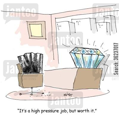 jeweler cartoon humor: 'It's a high pressure job but worth it.'