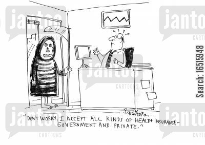government insurance cartoon humor: 'Don't worry, I accept all kinds of health insurance - government and private.'