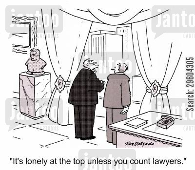 isolate cartoon humor: 'It's lonely at the top unless you count lawyers.'