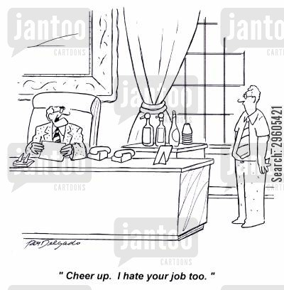 sympathetic cartoon humor: 'Cheer up. I hate your job too.'