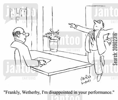 disappointed in your performance cartoon humor: 'Frankly, Wetherby, I'm disappinted in your performance.'
