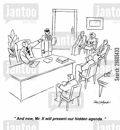 presenting cartoon humor: 'And now, Mr. X will present our hidden agenda.'