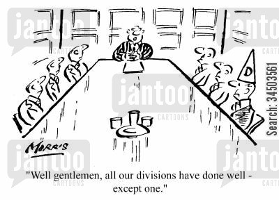 division cartoon humor: Well, gentleman, all our divisions have done well - except one.