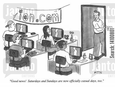 flexible cartoon humor: Saturday and Sunday are now officially casual days,too.
