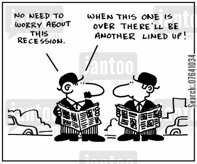 economic recoveries cartoon humor: 'No need to worry about this recession. When this one is over there'll be another lined up.'