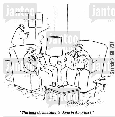 redundant cartoon humor: 'The best downsizing is done in America!'