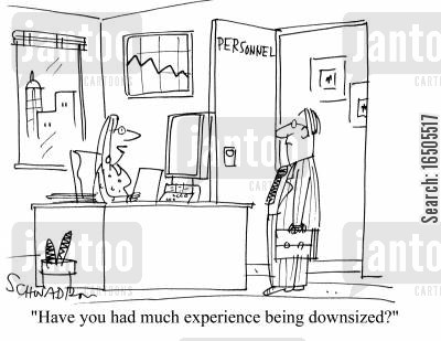 human recource management cartoon humor: 'Have you had much experience being downsized?'
