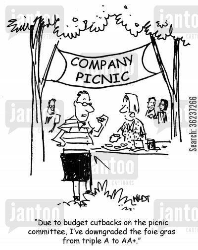 company picnics cartoon humor: 'Due to budget cutbacks on the picnic committee, I've downgraded the foie gras from triple A to AA+.'