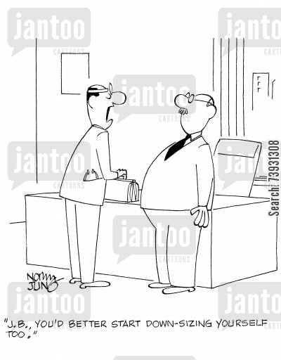 dietitians cartoon humor: 'J.B., you'd better start down-sizing yourself too.'