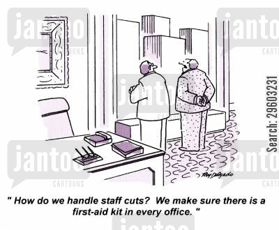 first aid cartoon humor: 'How do we handle staff cuts? We make sure there is a first-aid kit in every office.'