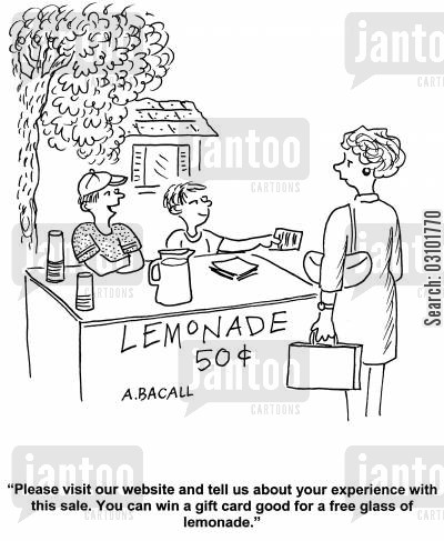 drink stands cartoon humor: 'Please visit our website and tell us about your experience with this sale. You can win a gift card good for a free glass of lemonade.'