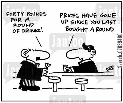 inflations cartoon humor: 'Forty pounds for a round of drinks! Prices have gone up since you last bought a round.'