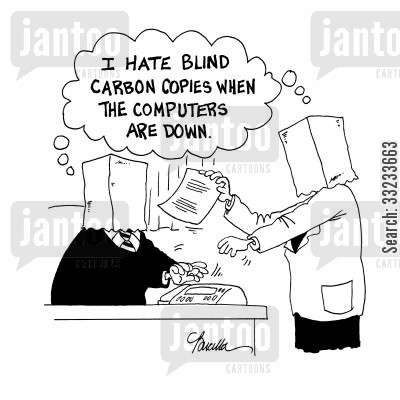 carbon copies cartoon humor: I hate blind carbon copies when the computers are down.