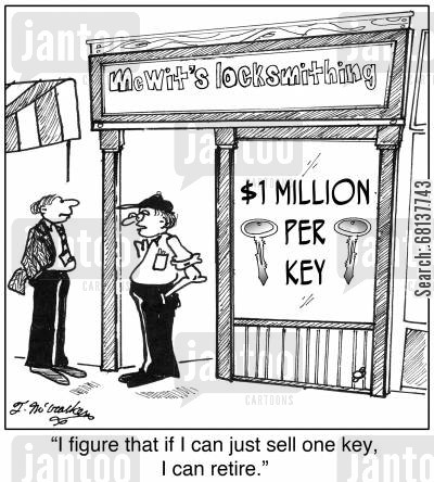 overpriced cartoon humor: A locksmith selling keys for $1 Million a Piece says, 'I figure that if I can just sell one key, I can retire.'