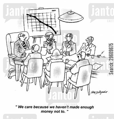met cartoon humor: 'We care because we haven't made enough money not to.'