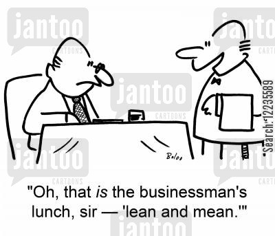businessmans lunch cartoon humor: 'Oh, that is the businessman's lunch, sir -- 'lean and mean.''