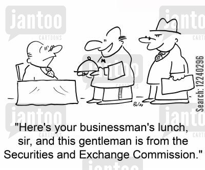 businessmans lunch cartoon humor: 'Here's your businessman's lunch, sir, and this gentleman is from the Securities and Exchange Commission.'