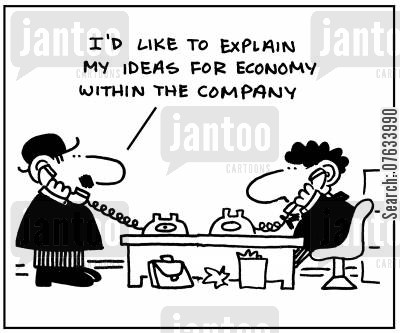 office staff cartoon humor: I'd like to explain my ideas for economy with the company.