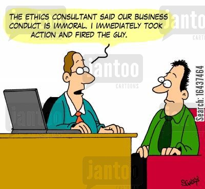 business ethics cartoon humor: 'The ethics consultant said our business conduct is immoral. I immediately took action and fired the guy.'
