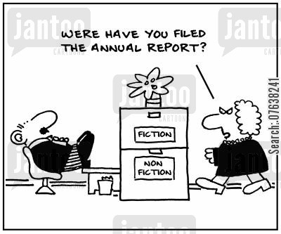 fictions cartoon humor: 'Where have you filed the annual report? Fiction. Non-fiction.'