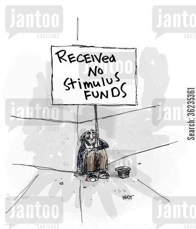 stimulus money cartoon humor: Homeless person received no stimulus money.