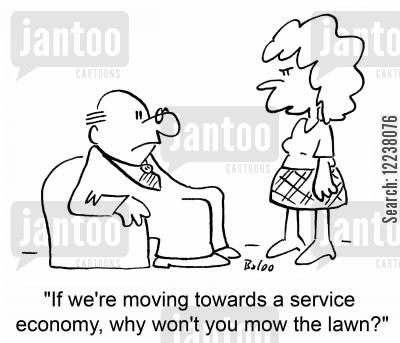 arguement cartoon humor: If we're moving towards a service economy, why won't you mow the lawn?
