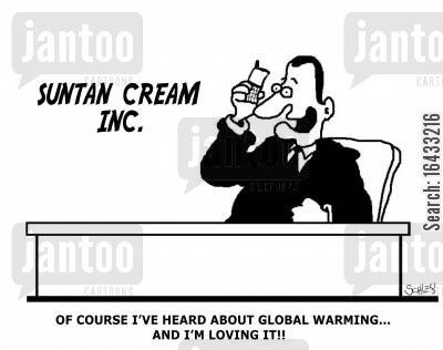 suntan lotion cartoon humor: 'Of course I've heard about Global warming... And I'm loving it!'