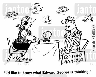 company analyst cartoon humor: I'd like to know what Edward George is thinking.
