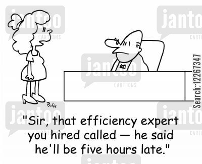 efficiency consultants cartoon humor: 'Sir, that efficiency expert you hired called -- he said he'll be five hours late.