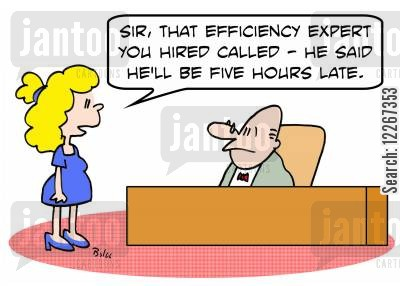 time wasting cartoon humor: 'Sir, that efficiency expert you hired called -- he said he'll be five hours late.