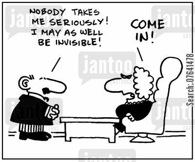 lowself-esteem cartoon humor: 'Nobody takes me seriously. I may as well be invisible.' - 'Come in.'