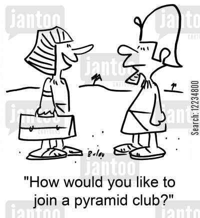 pyramid scheme cartoon humor: 'How would you like to join a pyramid club?'