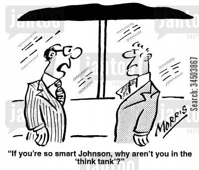 brainstorming cartoon humor: If you're so smart, why aren't you in the 'think tank'?