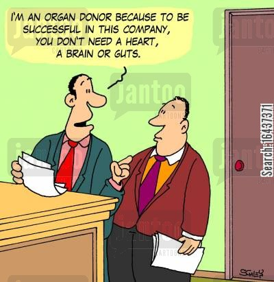 skill set cartoon humor: 'I'm an organ donor because to be successful in this company, you don't need a heart, a brain or guts.'