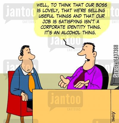 corporate identity cartoon humor: 'Well, to think that our boss is lovely, that we're selling useful things and that our job is satisfying isn't a corporate identity thing. It's an alcohol thing.'