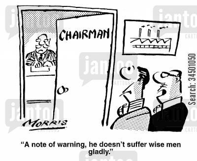 sensible cartoon humor: A note of warning, he doesn't suffer wise men gladly