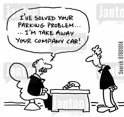 company perks cartoon humor: 'I've solved your parking problem...I'm taking away your company car!'