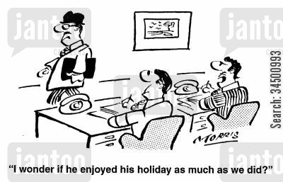 disliked cartoon humor: I wondered if he enjoyed his holiday as much as we did?