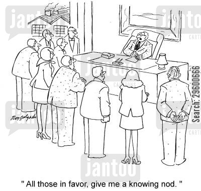 poll cartoon humor: 'All those in favor, give me a knowing nod.'