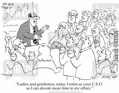 middle management cartoon humor: 'Ladies and gentlemen, today I retire as your C.E.O. so I can devote more time to my ethics.'