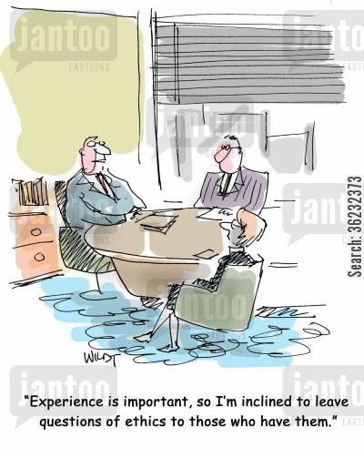 honest cartoon humor: Experience is important, so I'm inclined to leave questions of ethics to those who have them.