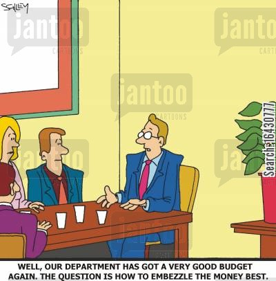 embezzles cartoon humor: 'Well, our department has got a very good budget again. The question is how to embezzle the money best.'