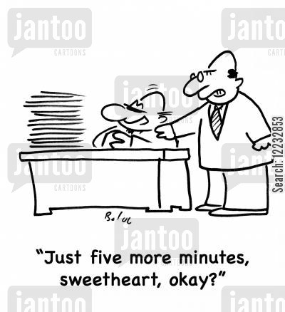okay cartoon humor: 'Just five more minutes, sweetheart, okay?'