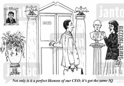 replica cartoon humor: 'Not only is it a perfect likeness of our CEO; it's got the same IQ.'