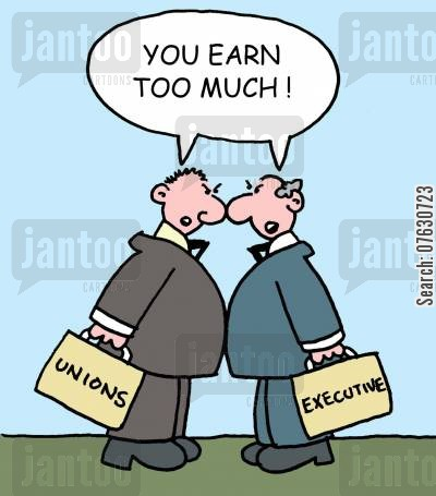 conflicting interests cartoon humor: You earn too much! Executives vs Unions.